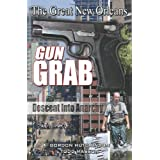The Great New Orleans Gun Grab ~ Todd Masson