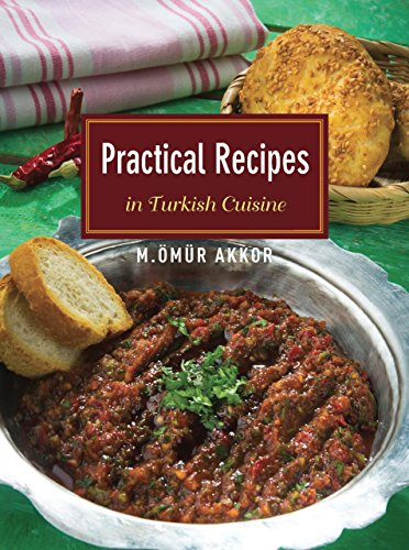 Practical Recipes in Turkish Cuisine by Omur Akkor