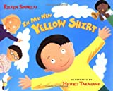 In My New Yellow Shirt (0805062424) by Spinelli, Eileen