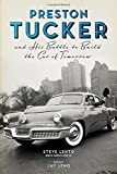 img - for Preston Tucker and His Battle to Build the Car of Tomorrow book / textbook / text book