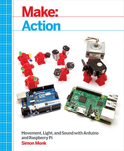 Make: Action: Movement, Light, and Sound with Arduino and Raspberry Pi PDF