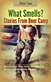 What Smells. Stories From Deer Camp