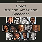 Great African American Speeches: Includes Two Bonus Speeches by Nelson Mandela |  SpeechWorks - compilation