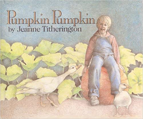 Pumpkin, Pumpkin by Jeanne Titherington: Lesson Plans, Activities, Printables