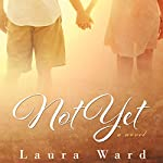 Not Yet | Laura Ward