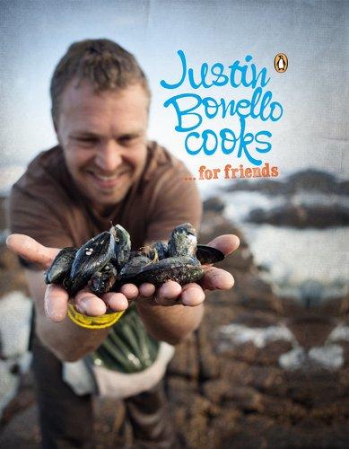 Justin Bonello Cooks. . . for Friends by Justin Bonello