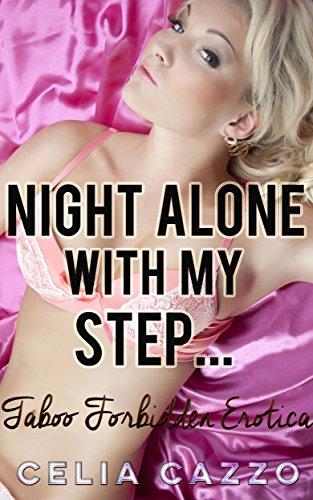 Celia Cazzo - Night Alone with My Step... (Taboo Forbidden Threesome Erotica)