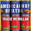 The American Way of Eating: Undercover at Walmart, Applebee's, Farm Fields and the Dinner Table (       UNABRIDGED) by Tracie McMillan Narrated by Hillary Huber