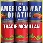 The American Way of Eating: Undercover at Walmart, Applebee's, Farm Fields and the Dinner Table | Tracie McMillan