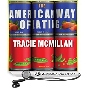 The American Way of Eating: Undercover at Walmart, Applebee's, Farm Fields and the Dinner Table (Unabridged)