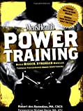 Mens Health Power Training: Build Bigger, Stronger Muscles with through Performance-based Conditioning