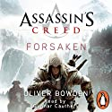 Assassin's Creed: Forsaken (       UNABRIDGED) by Oliver Bowden Narrated by Gunnar Cauthery