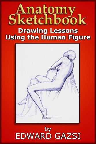 Anatomy Sketchbook - Drawing Lessons Using the Human Figure