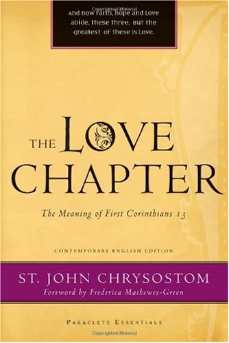 The Love Chapter: The Meaning of First Corinthians 13, JOHN CHRYSOSTOM