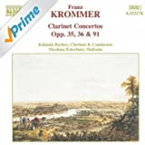Krommer: Clarinet Concertos Opp. 35, 36 And 91