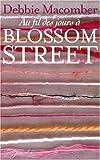 echange, troc Debbie Macomber - Au fil des jours à Blossom Street