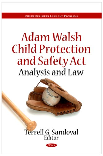Adam Walsh Child Protection and Safety Act: Analysis and Law (Children's Issues, Laws, and Programs)