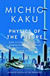 Physics of the Future: How Science Wi...