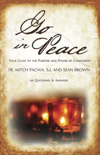 Go in Peace: Your Guide to the Purpose and Power of Confession, MITCH PACWA, SEAN BROWN