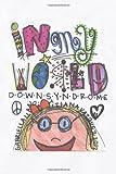 Tiziana Vazquez In My World: Down Syndrome