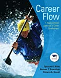 Career Flow: A Hope-Centered Approach to Career Development Spencer G. Niles