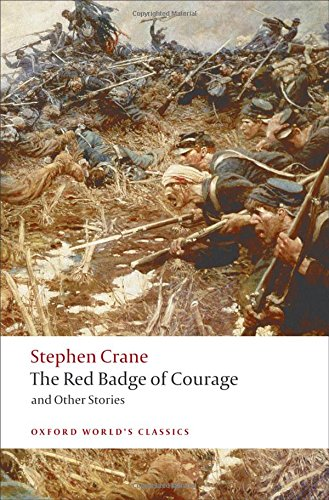 Oxford World's Classics: The Red Badge of Courage and Other Stories (World Classics)