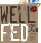 Well Fed: Paleo Recipes for People Wh...