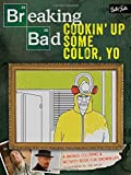 img - for Breaking Bad: Cookin' Up Some Color, Yo: A badass coloring & activity book for grown-ups book / textbook / text book