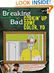 Breaking Bad: Cookin' Up Some Color,...
