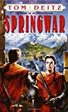 Springwar: A Tale of Eron (Bantam Spectra Book) (055357647X) by Deitz, Tom