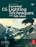 Essential CG Lighting Techniques with 3ds Max, First Edition