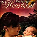 Heartsent (       UNABRIDGED) by Kay Springsteen Narrated by Josh Smith