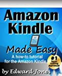 Amazon Kindle Made Easy: A How-To Tut...