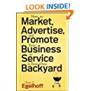 How to Market, Advertise and Promote Your Business or Service in Your Own Backyard