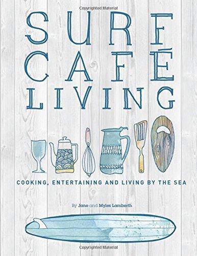 Surf café Living: Cocinar, entretenido y vivir junto al mar