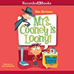 Mrs. Cooney Is Loony: My Weird School #7 (       UNABRIDGED) by Dan Gutman Narrated by Jared Goldsmith