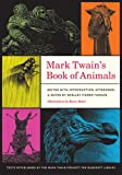 Mark Twain's Book of Animals (Jumping Frogs: Undiscovered, Rediscovered, and Celebrated Writings of Mark Twain) (0520271521) by Twain, Mark