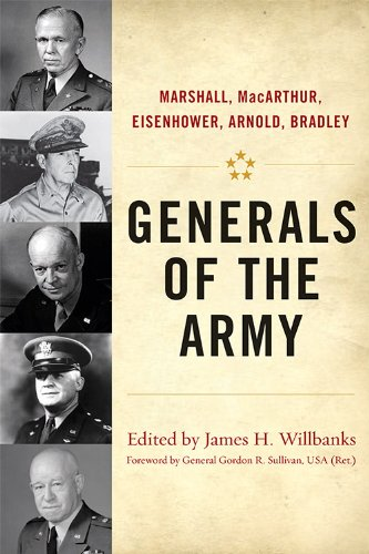 Generals of the Army: Marshall, MaCarthur, Eisenhower, Arnold, Bradley (AN AUSA Title, American Warriors Series)