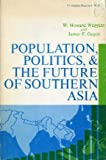 img - for Population, Politics and the Future of Southern Asia book / textbook / text book