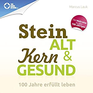 Steinalt und kerngesund Hörbuch