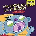 I'm Undead and Hungry!: Meet a Zombie Hörbuch von Shannon Knudsen Gesprochen von:  Intuitive