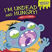 I'm Undead and Hungry!: Meet a Zombie Audiobook by Shannon Knudsen Narrated by  Intuitive