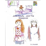 Jodie & Lilly...And The Sleepoverby S J Horsfall