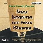 Kurze Interviews mit fiesen Männern | David Foster Wallace