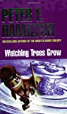 Peter F. Hamilton Watching Trees Grow / Tendeleo's Story