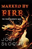 Marked by Fire (The Four Elements Saga Book 1)