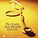 No Cure for Death | Hazel Holt