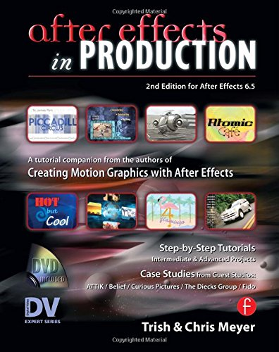 After Effects in Production: A Companion for Creating Motion Graphics (Dv Expert Series)