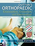 Duttons Orthopaedic Examination Evaluation and Intervention, Third Edition
