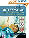 Dutton's Orthopaedic Examination Eval...